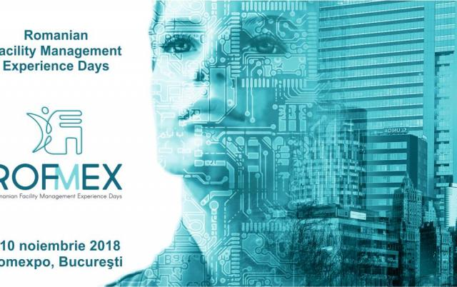 ROFMEX 2018 - Romanian Facility Management Experience Days 2018